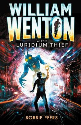 William Wenton and the Luridium Thief by Bobbie Peers