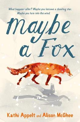 Maybe a Fox by Alison McGhee, Kathi Appelt