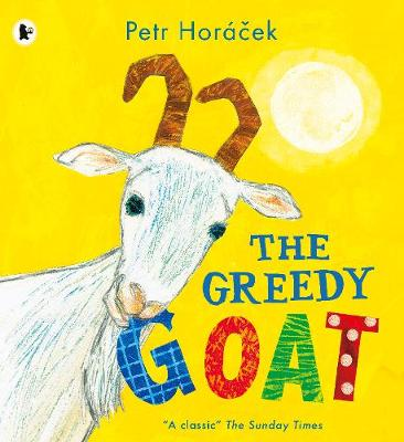 The Greedy Goat by Petr Horacek