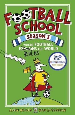 Football School Season 1: Where Football Explains the World by Alex Bellos, Ben Lyttleton