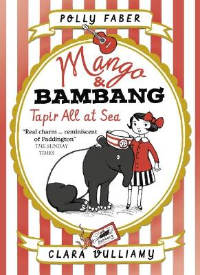 Mango & Bambang: Tapir All at Sea by Polly Faber