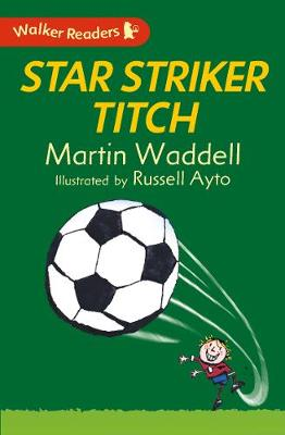 Star Striker Titch by Martin Waddell