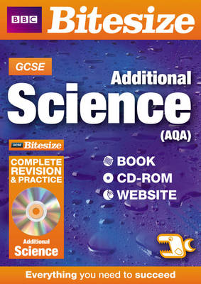 GCSE Bitesize Additional Science AQA Complete Revision and Practice by Nigel Saunders
