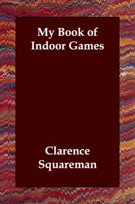 My Book of Indoor Games by Clarence Squareman