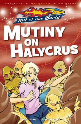 Mutiny on Halycrus by Keira Wong