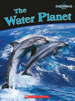 The Water Planet by Judy Kentor Schmauss