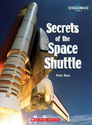 Secrets of the Space Shuttle by Peter Rees