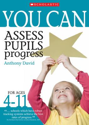 Assess Pupils' Progress Ages 4-11 by Anthony David