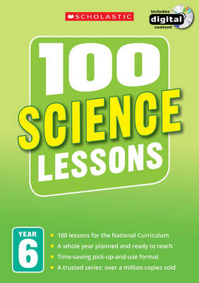 100 Science Lessons: Year 6 by Paul Hollin, Clifford Hibbard, Tom Rugg