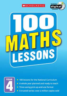 100 Maths Lessons: Year 4 by Hilary Koll, Steve Mills