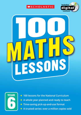100 Maths Lessons: Year 6 by Sonia Tibbatts, Caroline Clissold, John Davis