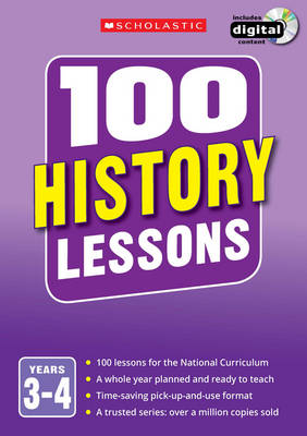 100 History Lessons: Years 3-4 by Christina You