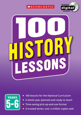 100 History Lessons: Years 5-6 by Helen Lewis