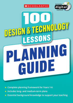100 Design & Technology Lessons: Planning Guide by Julia Stanton, Laurence Keel