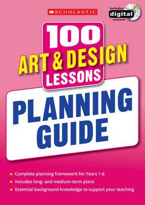 100 Art & Design Lessons: Planning Guide by Julia Stanton, Laurence Keel