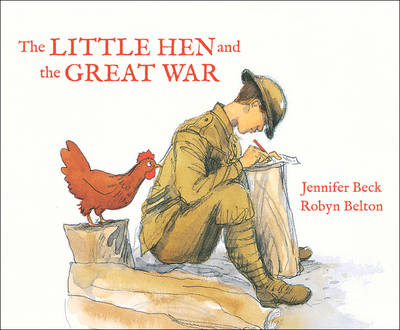 The Little Hen and the Great War by Jennifer Beck