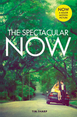 The Spectacular Now by Tim Tharp
