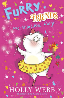 Furry Friends: Marshmallow Magic by Holly Webb