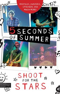 5 Seconds of Summer: Shoot for the Stars by Mandy Archer, Steph Clarkson