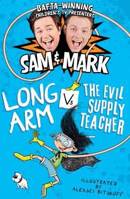 Long Arm Vs The Evil Supply Teacher by Sam Nixon, Mark Rhodes