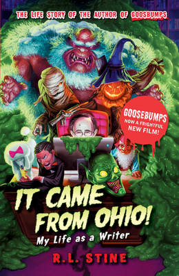It Came From Ohio: My Life as a Writer by R. L. Stine
