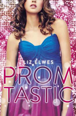Promtastic by Liz Elwes