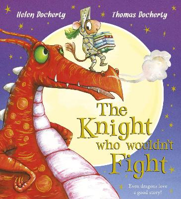 The Knight Who Wouldn't Fight by Helen Docherty