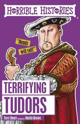 Terrifying Tudors by Terry Deary, Martin Brown