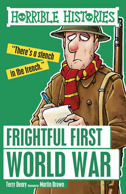 Frightful First World War by Terry Deary, Martin Brown