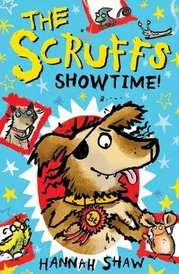 The Scruffs: Showtime! by Hannah Shaw