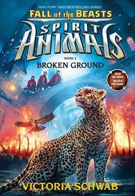 Fall of the Beasts: Broken Ground by Victoria Schwab