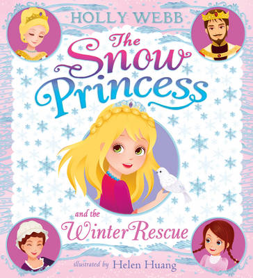 The Snow Princess and the Winter Rescue by Holly Webb