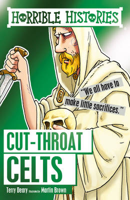 Cut-throat Celts by Terry Deary, Martin Brown