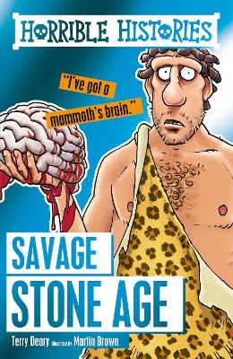 Savage Stone Age by Terry Deary, Martin Brown