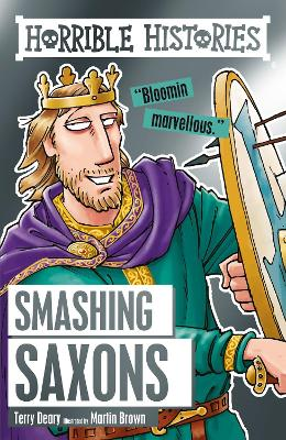 Smashing Saxons by Terry Deary, Martin Brown