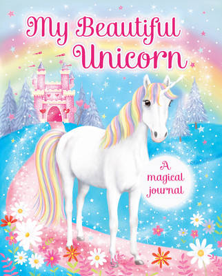 My Beautiful Unicorn: A Magical Journal by Scholastic
