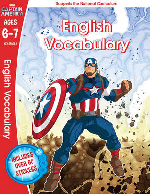 Captain America: English Vocabulary, Ages 6-7 by Scholastic