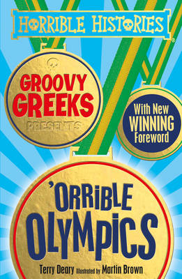 Groovy Greeks Presents 'orrible Olympics by Terry Deary