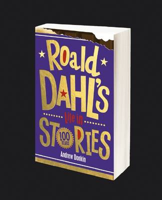 Roald Dahl's Life in Stories by Andrew Donkin