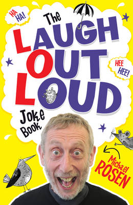 The Laugh Out Loud Joke Book by Michael Rosen