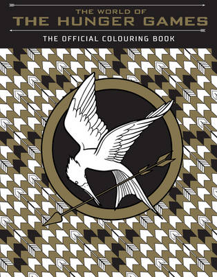 The World of the Hunger Games: The Official Colouring Book by Scholastic