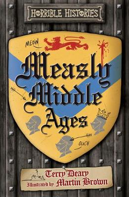 Measly Middle Ages by Terry Deary