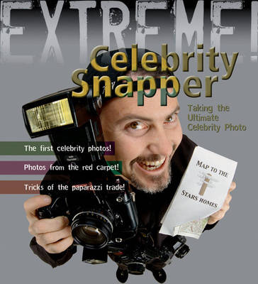 Extreme Science: Celebrity Snapper Taking the Ultimate Photo by Susie Hodge