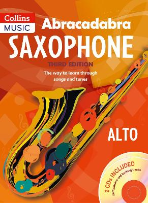 Abracadabra Saxophone (Pupil's book + 2 CDs) The Way to Learn Through Songs and Tunes by Jonathan Rutland