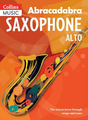 Abracadabra Saxophone (Pupil's book) The Way to Learn Through Songs and Tunes by Jonathan Rutland