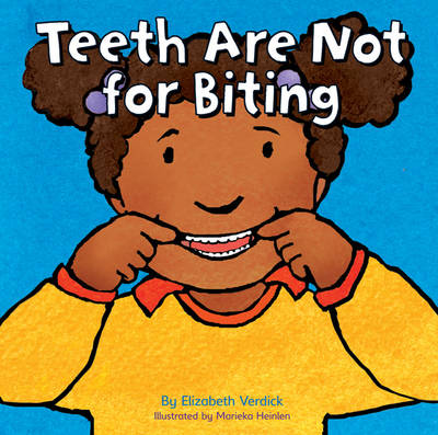 Teeth are Not for Biting by