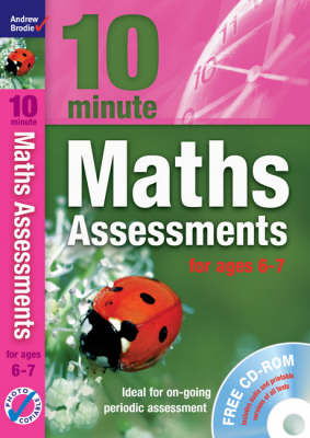 Ten Minute Maths Assessments Ages 6-7 by Andrew Brodie