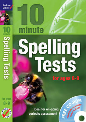 Ten Minute Spelling Tests for Ages 8-9 by Andrew Brodie