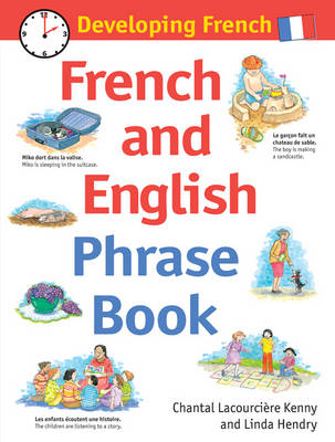 Developing French French and English Phrase Book by Chantal Lacourciere-Kenny, Linda Hendry