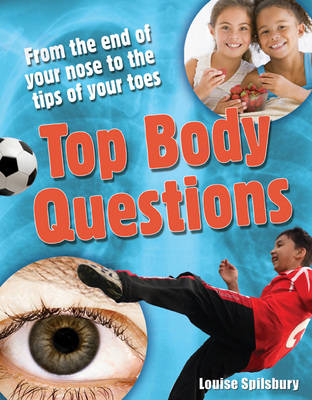 Top Body Questions Age 8-9, Above Average Readers by Louise Spilsbury